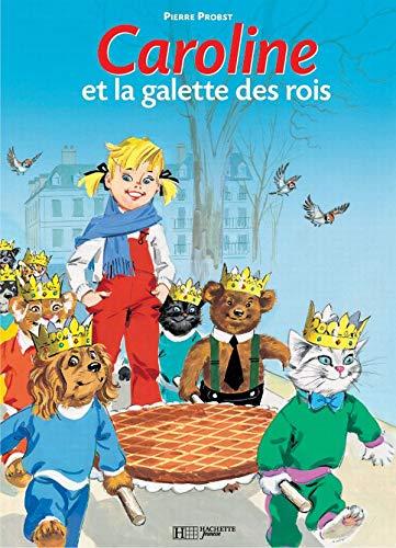 Caroline et la galette des rois: Probst, Pierre
