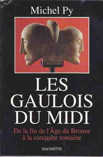 9782010152573: Les Gaulois du Midi : De la fin de l'âge du bronze à la conquête romaine