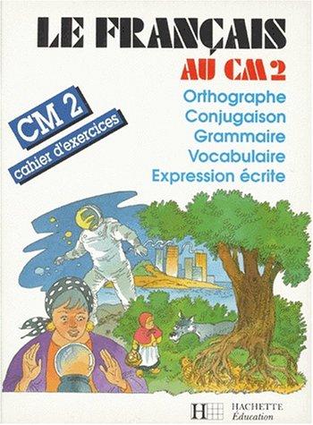 9782010152627: Le fran�ais au CM2 (�dition 1989)
