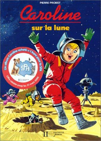 9782010153693: Caroline sur la lune (French Edition)