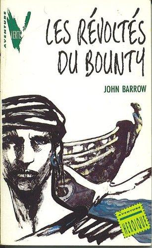 Les Révoltés du Bounty (Hjr Verte Avent): Barrow, John