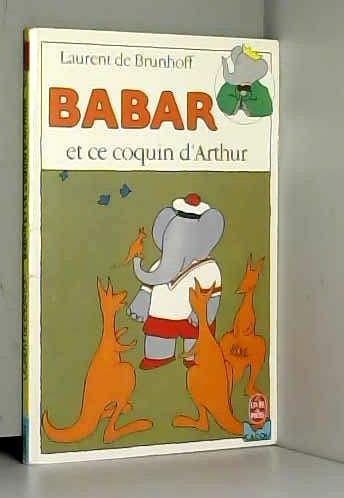 9782010156007: Babar et ce coquin d'Arthur