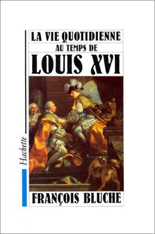 9782010157479: La vie quotidienne au temps de Louis XVI