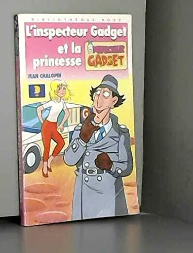 L'Inspecteur Gadget et la princesse: Chalopin, Jean, Chaulet,