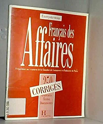9782010162633: Exercons-Nous - Francais DES Affaires: 350 Exercices Du Francais DES Affaires - Corrige (French Edition)