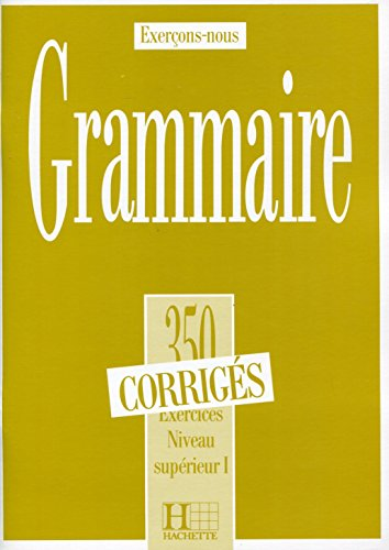 9782010162886: 350 Exercices Grammaire - Superieur 1 Corriges (French Edition)