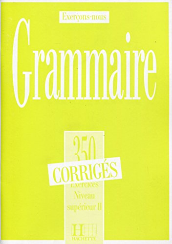 9782010162909: 350 Exercices Grammaire - Superieur 2 Corriges (English and French Edition)
