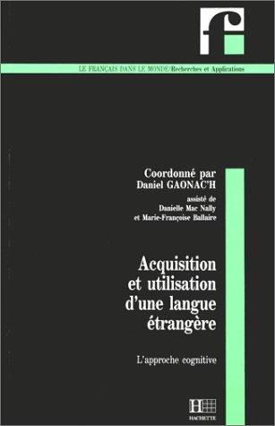 9782010163210: Acquisition et utilisation d'une langue étrangère : L'approche cognitive