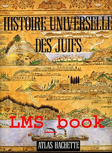 9782010163340: Histoire universelle des Juifs : De la Genèse à la fin du XXe siècle