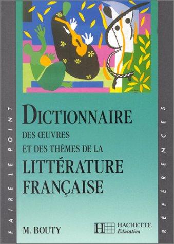 9782010165832: Dictionnaire des oeuvres et des thèmes de la littérature française