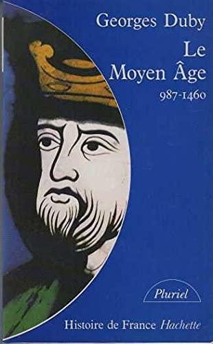 9782010166068: LE MOYEN AGE. De Hugues Capet à Jeanne d'Arc (987-1460)