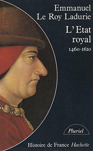 9782010166075: L'ETAT ROYAL. : De Louis XI à Henry IV, 1460-1610