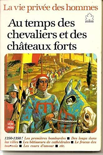 9782010166259: La Vie privée des hommes Tome 4 : Au temps des chevaliers et des châteaux forts