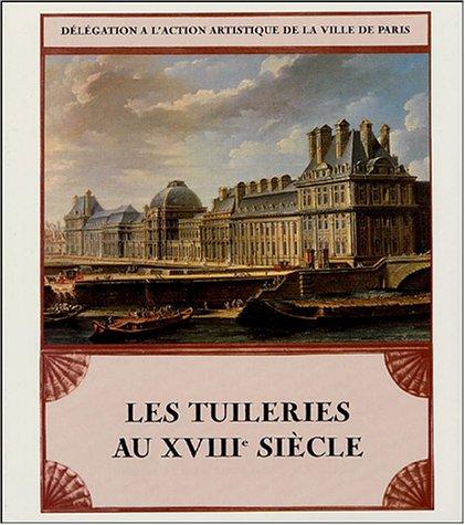 9782010167133: Les Tuileries au XVIIIe siècle
