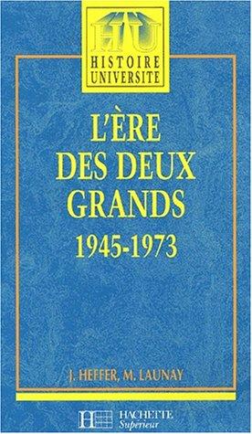 L'ère des deux grands 1945-1973: Jean Heffer; Michel