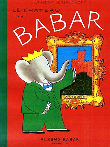 9782010168383: Le Chateau de Babar (English and French Edition)