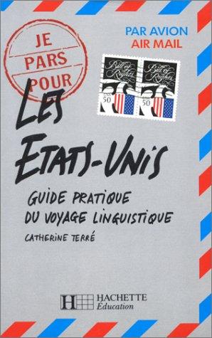 9782010170898: Les Etats-Unis. Je pars pour... guide pratique du voyage linguistique