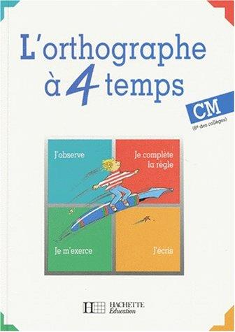 L'orthographe à 4 temps, CM-6e. Livre de: Collectif, Berlion, Daniel