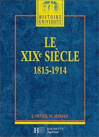 Le XIXe siècle (1815-1914) : Des révolutions: Heffer, Jean; Serman,