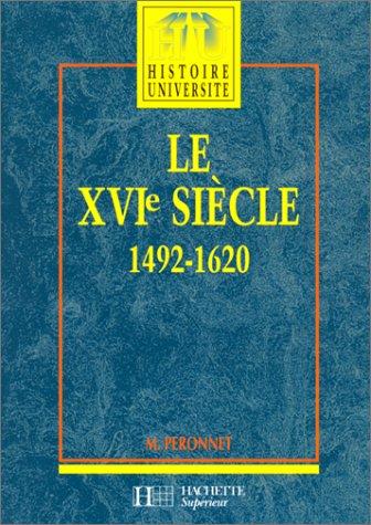 Le XVIe siècle, 1492-1620. Histoire université: Peronnet, M.