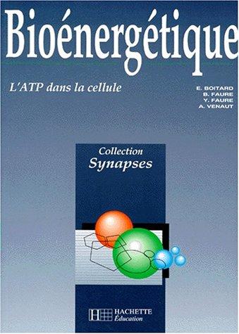 9782010176982: BIOENERGETIQUE. L'ATP dans la cellule