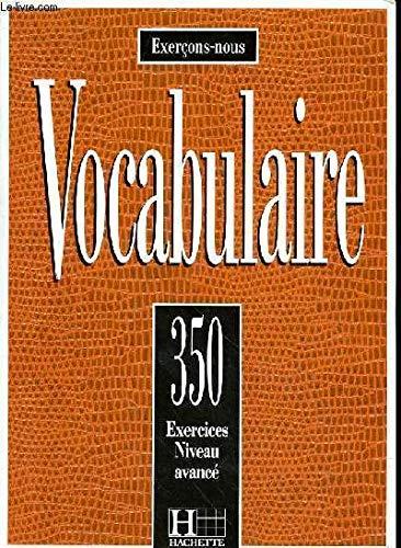 350 Exercices De Vocabulaire Niveau Avance (French Edition): Collective; Sorbonne