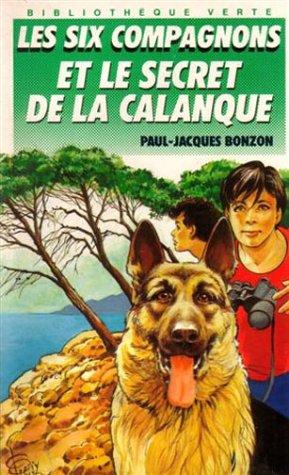 9782010177941: LES SIX COMPAGNONS LE SECRET DE LA CALANQUE by BONZON,PAUL-JACQUES