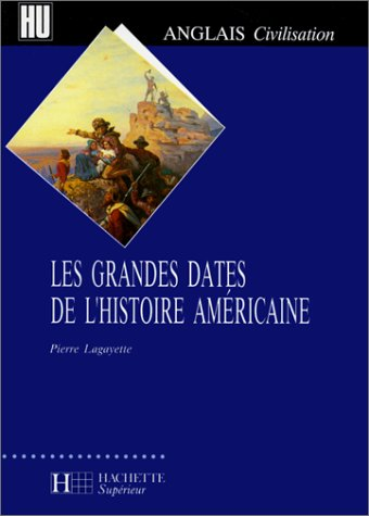 9782010178313: Les grandes dates de l'histoire américaine