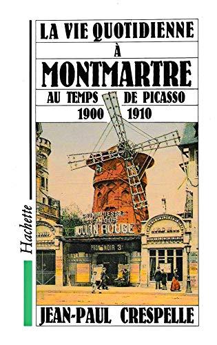 9782010178344: La Vie quotidienne � Montmartre au temps de Picasso : 1900-1910