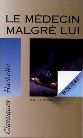 9782010178788: LE MEDECIN MALGRE LUI (Classiques Hachette)