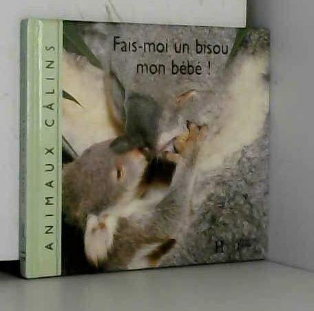 9782010183270: Fais-moi un bisou mon bebe