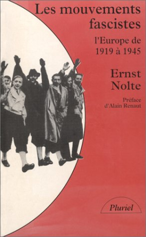 Les Mouvements fascistes: L'Europe de 1919 à 1945 (2010183401) by Ernst Nolte; Alain Renaut