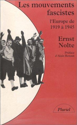 Les Mouvements fascistes: L'Europe de 1919 à 1945 (2010183401) by Alain Renaut; Ernst Nolte
