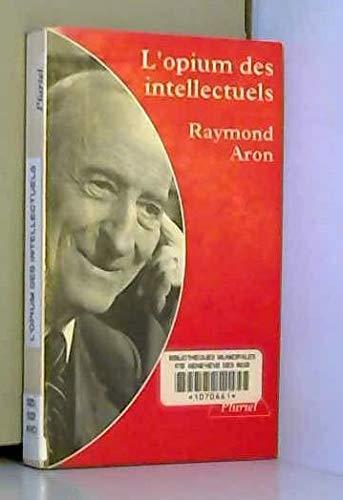 9782010183416: L'opium des intellectuels (Le livre de poche)