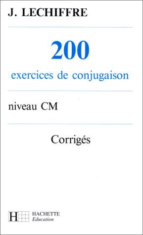 9782010183522: 200 exercices de conjugaison niveau CM, corrigés