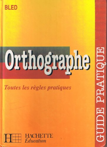 9782010183751: Guide d'orthographe