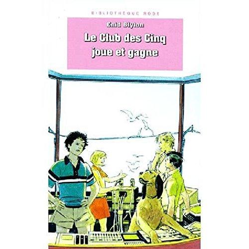 Le Club des cinq joue et gagne (2010184262) by Enid Blyton
