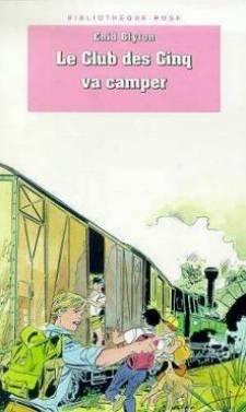 9782010184277: LE CLUB DES CINQ VA CAMPER (Bibliothèque Rose)