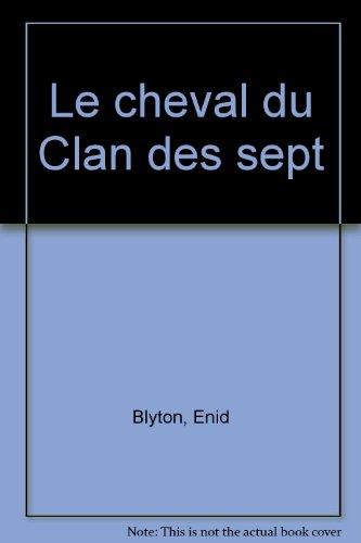 9782010184536: Le cheval du Clan des sept