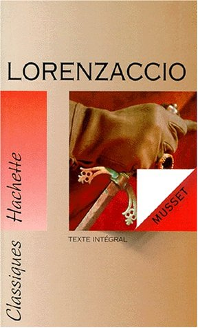 Lorenzaccio: Alfred De Musset