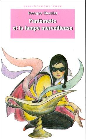 9782010186189: Fantômette et La Lampe merveilleuse