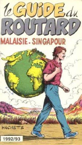 Le guide du routard Malaisie, singapour 1992