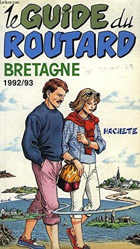 Le guide du routard : Bretagne 92/93: Collectif