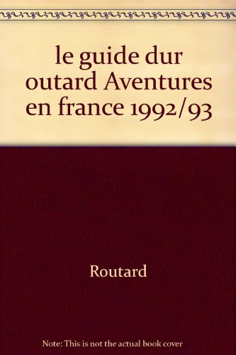 LE GUIDE DU ROUTARD. AVENTURES EN FRANCE