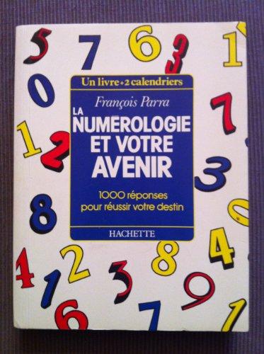 9782010186844: La numérologie et votre avenir : 1000 réponses pour réussir votre destin