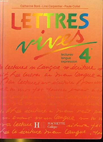 Lettres vives 4e : Lectures, langue, expression: Carpentier, Elisabeth