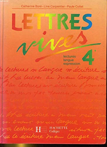 9782010187117: Lettres vives 4e : Lectures, langue, expression