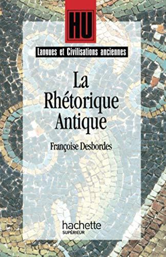 9782010187216: La rhétorique antique (French Edition)