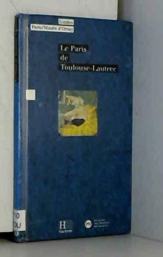 9782010188619: Le Paris de Toulouse-Lautrec (Guides Paris/Musée d'Orsay) (French Edition)