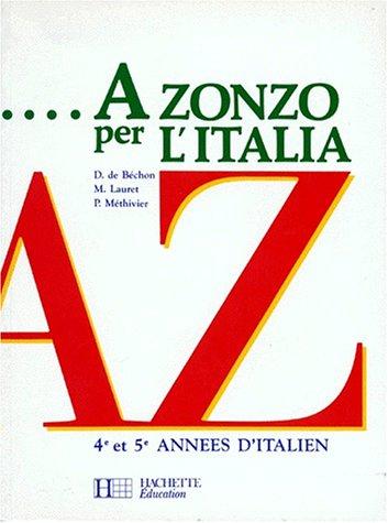 9782010188855: A zonzo per l'italia : 4e et 5e années d'italien